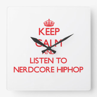 Keep calm and listen to NERDCORE HIPHOP Wallclocks
