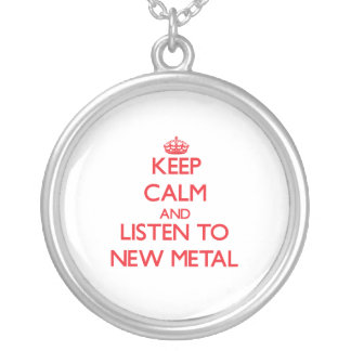 Keep calm and listen to NEW METAL Pendants