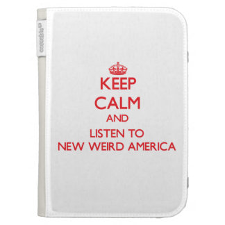 Keep calm and listen to NEW WEIRD AMERICA Kindle Folio Cases