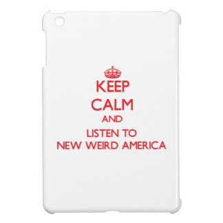 Keep calm and listen to NEW WEIRD AMERICA iPad Mini Cover