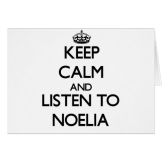 Keep Calm and listen to Noelia Greeting Card