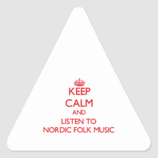 Keep calm and listen to NORDIC FOLK MUSIC Triangle Sticker