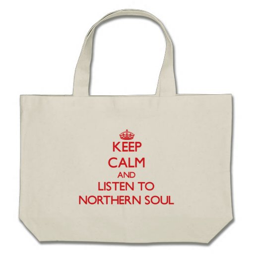 Keep calm and listen to NORTHERN SOUL Tote Bags