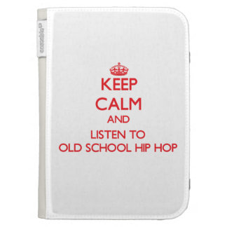 Keep calm and listen to OLD SCHOOL HIP HOP Kindle Keyboard Cases