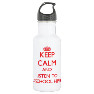 Keep calm and listen to OLD SCHOOL HIP HOP 18oz Water Bottle
