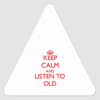 Keep calm and listen to OLD Triangle Sticker