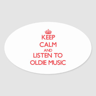 Keep calm and listen to OLDIE MUSIC Oval Stickers