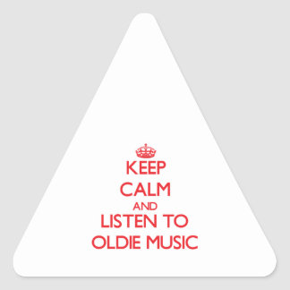 Keep calm and listen to OLDIE MUSIC Triangle Sticker