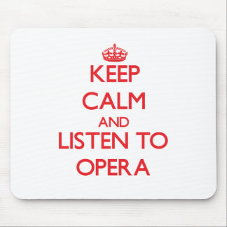 Keep calm and listen to OPERA Mouse Pad