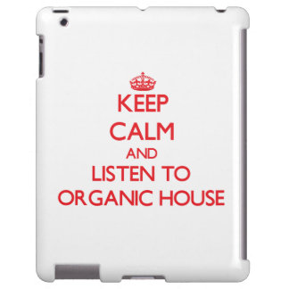 Keep calm and listen to ORGANIC HOUSE