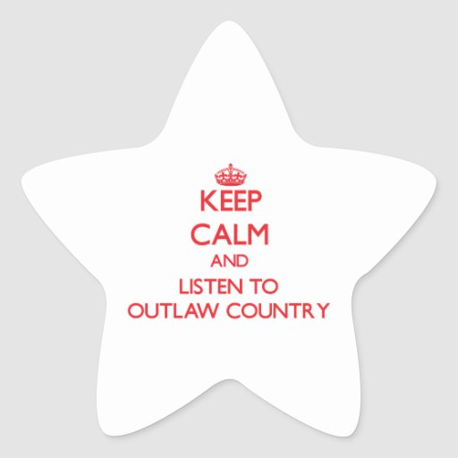 Keep calm and listen to OUTLAW COUNTRY Star Sticker