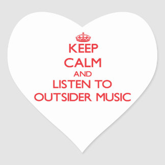 Keep calm and listen to OUTSIDER MUSIC Stickers