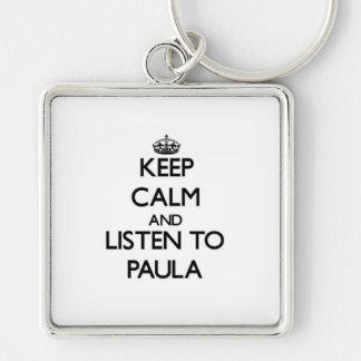 Keep Calm and listen to Paula Keychain