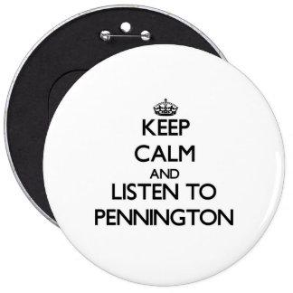 Keep calm and Listen to Pennington 6 Cm Round Badge