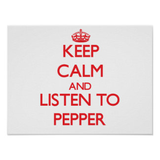 Keep calm and Listen to Pepper Print