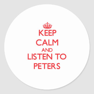 Keep calm and Listen to Peters Round Sticker