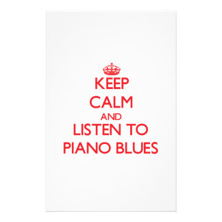 Keep calm and listen to PIANO BLUES Stationery Design