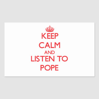 Keep calm and Listen to Pope Rectangular Stickers