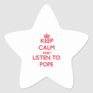 Keep calm and Listen to Pope Star Sticker