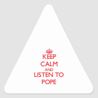 Keep calm and Listen to Pope Sticker