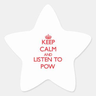 Keep calm and listen to POW Star Sticker