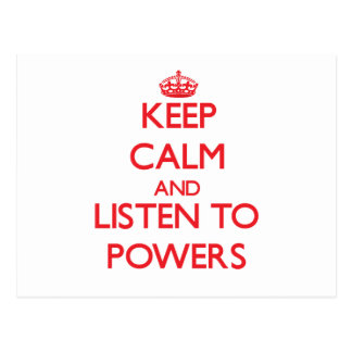 Keep calm and Listen to Powers Postcards
