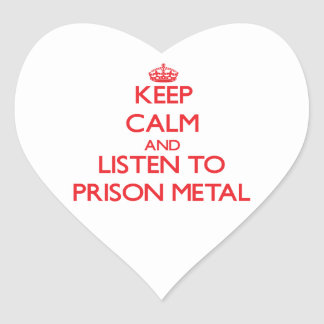 Keep calm and listen to PRISON METAL Stickers