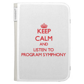 Keep calm and listen to PROGRAM SYMPHONY Kindle Covers