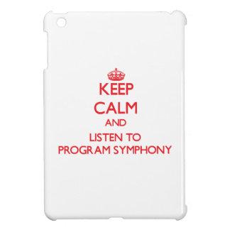 Keep calm and listen to PROGRAM SYMPHONY iPad Mini Covers