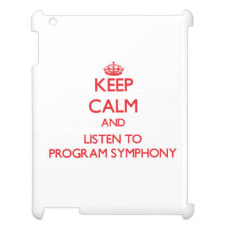 Keep calm and listen to PROGRAM SYMPHONY iPad Cover