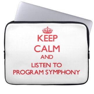 Keep calm and listen to PROGRAM SYMPHONY Laptop Computer Sleeve