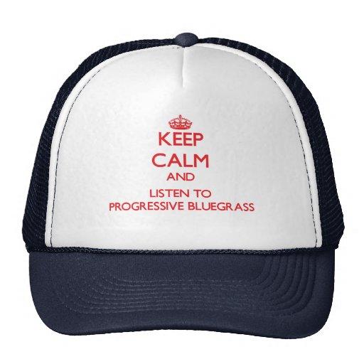 Keep calm and listen to PROGRESSIVE BLUEGRASS Trucker Hats