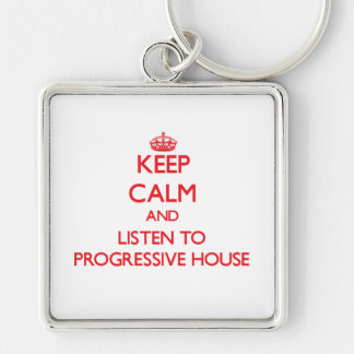 Keep calm and listen to PROGRESSIVE HOUSE Key Chains
