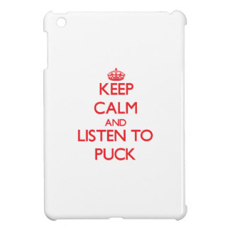 Keep calm and Listen to Puck iPad Mini Covers