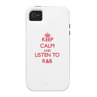 Keep calm and listen to R B iPhone 4 Cases