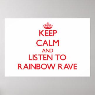 Keep calm and listen to RAINBOW RAVE Print