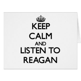 Keep Calm and listen to Reagan Big Greeting Card