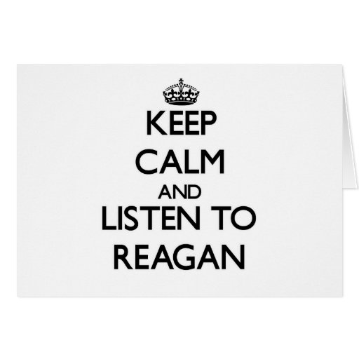 Keep Calm and listen to Reagan Cards
