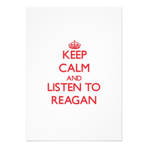 Keep Calm and listen to Reagan Personalized Invites