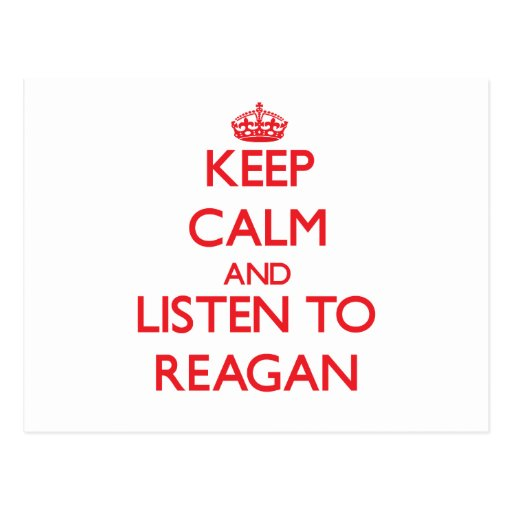 Keep Calm and listen to Reagan Post Cards