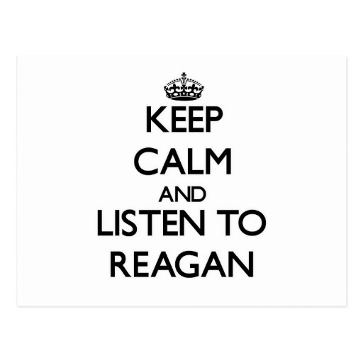Keep Calm and listen to Reagan Post Card