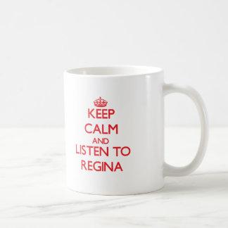 Keep Calm and listen to Regina Mug