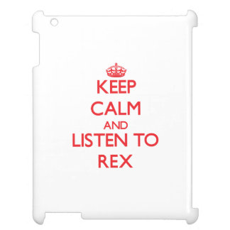 Keep Calm and Listen to Rex Case For The iPad 2 3 4