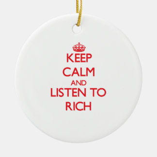 Keep calm and Listen to Rich Christmas Ornaments