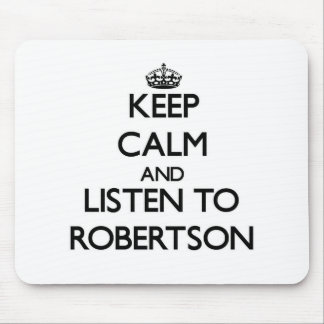 Keep calm and Listen to Robertson Mousepads