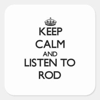 Keep Calm and Listen to Rod Sticker