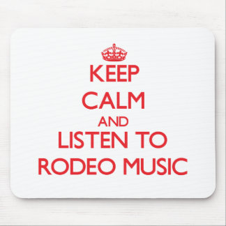 Keep calm and listen to RODEO MUSIC Mousepad