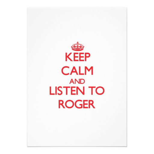 Keep Calm and Listen to Roger Personalized Announcement
