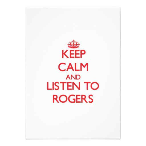 Keep calm and Listen to Rogers Announcement