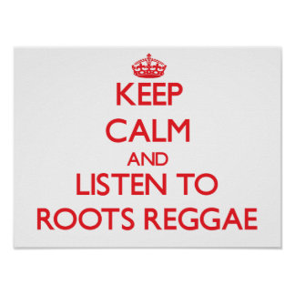 Keep calm and listen to ROOTS REGGAE Print